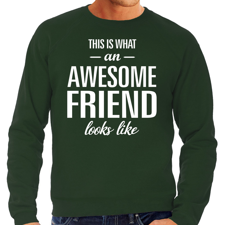 Awesome friend - vriend cadeau sweater groen heren